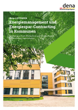 dena-LEITFADEN: Energiemanagement und Energiespar-Contracting in Kommunen